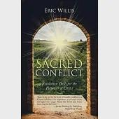 Sacred Conflict: Resolution Skills for the Follower of Christ