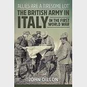 Allies Are a Tiresome Lot: The British Army in Italy in the First World War
