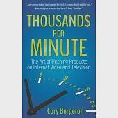 Thousand$ Per Minute: The Art of Pitching Products on Internet, Video and Television