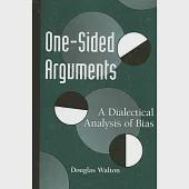 One-Sided Arguments: A Dialectical Analysis of Bias