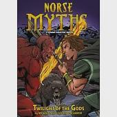 Norse Myths: Twilight of the Gods: A Viking Graphic Novel