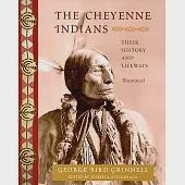 The Cheyenne Indians: Their History and Lifeways