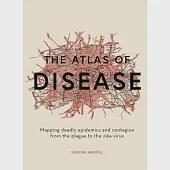 The Atlas of Disease: Mapping deadly epidemics and contagion from the plague to the zika virus