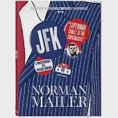 Norman Mailer: JFK: Superman Comes to the Supermarket: A Pointed Portrait of a Political Campaign
