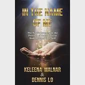 In the Name of Me: The Soul's Journey in the Process of Ascension to Finding Your True Self