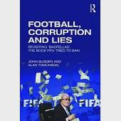 Football, Corruption and Lies: Revisiting Badfellas, the Book FIFA Tried to Ban