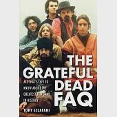 The Grateful Dead FAQ: All That's Left to Know About the Greatest Jam Band in History