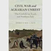 Civil War and Agrarian Unrest: The Confederate South and Southern Italy