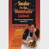 Smoke In The Mountains Cookbook: The Art Of Appalachian Barbecue
