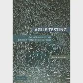 Agile Testing: How to Succeed in an Extreme Testing Environment