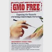 Gmo Free: Exposing the Hazards of Biotechnology to Ensure the Integrity of Our Food Suppy
