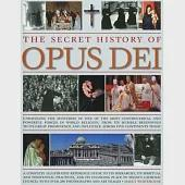 The Secret History of Opus Dei: Unravelling the Mysteries of One of the Most Controversial and Powerful Forces in World REligion