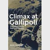 Climax at Gallipoli: The Failure of the August Offensive