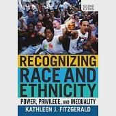 Recognizing Race and Ethnicity: Power, Privilege, and Inequality