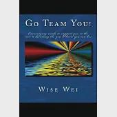Go Team You!: Encouraging Words to Support You on the Race to Becoming the You I Know You Can Be!