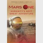 Mars One: Humanity's Next Great Adventure, Inside the First Human Settlement on Mars