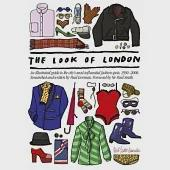 The Look of London: An Illustrated Guide to the City's Most Influential Fashion Spots, 1950-2000
