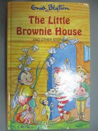 【書寶二手書T1/原文小說_OER】The little brownie house and other stories_Enid Blyton ; illustrations by Martine Blaney.
