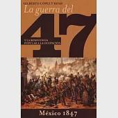 Guerra del 47 y la Resistencia Popular a la Ocupacion de Mexico/ The War of 47 and the Popular Resistance to the Occupation of M