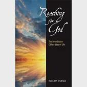 Reaching for God: The Benedictine Oblate Way of Life