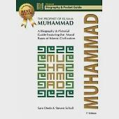 Muhammad: The Prophet of Islam - A Biography & Pictorial Guide to His Teachings Featuring the Moral Bases of Islam Civilization
