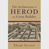The Architecture of Herod, the Great Builder