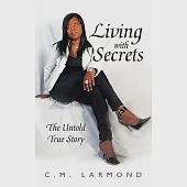 Living With Secrets: The Untold True Story