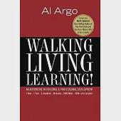 Walking, Living, Learning!: An Adventure in Personal & Professional Development: 1 Man, 1 Year. 5 Countries, 66 Books, 1000 Mile