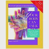Your Body Can Talk: How to Use Simple Muscle Testing for Health and Well-Being: The Art and Application of Clinical Kinesiology