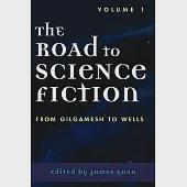 The Road to Science Fiction: From Gilgamesh to Wells