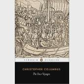 The Four Voyages of Christopher Columbus: Being His Own Log-Book, Letters and Dispatches With Connecting Narrative Drawn from th