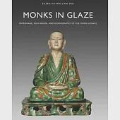Monks in Glaze: Patronage, Kiln Origin, and Iconography of the Yixian Luohans