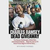 Dead Giveaway: The Rescue, Hamburgers, White Folks, and Instant Celebrity... What You Saw on TV Doesn't Begin to Tell the Story.
