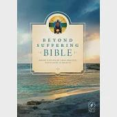 Beyond Suffering Bible: New Living Testament, Where Struggles Seem Endless, God's Hope Is Infinite, Study