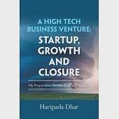 A High Tech Business Venture: Startup, Growth and Closure: My Preparation for the Business Venture