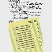 Come Drive With Me!: The Adventures, Perils, and Insights of a Driver's Ed Instructor