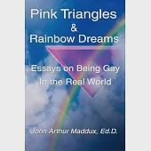 Pink Triangles and Rainbow Dream: Essays on Being Gay in the Real World