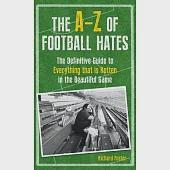 The A-Z of Football Hates