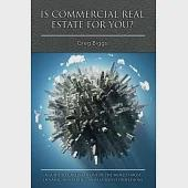 Is Commercial Real Estate for You?: A Guide to Careers in One of the World's Most Dynamic, Rewarding, and Lucrative Professions