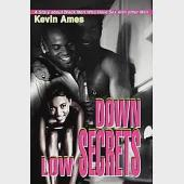 Down Low Secrets: A Story About Black Men Who Have Sex With Other Men