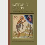 Saint Mary of Egypt: Three Medieval Lives in Verse