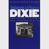 Judgment & Grace in Dixie: Southern Faiths from Faulkner to Elvis