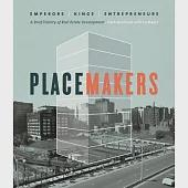 Placemakers: Emperors, Kings, Entrepreneurs: A Brief History of Real Estate Development