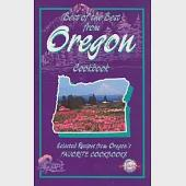 Best of the Best from Oregon Cookbook: Selected Recipes from Oregon's Favorite Cookbooks