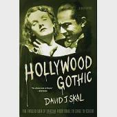 Hollywood Gothic: The Tangled Web of Dracula from Novel to Stage and Screen