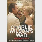 Charlie Wilson's War: The Extraordinary Story of How the Wildest Man in Congress and a Rogue CIA Agent Changed the History of Ou