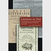 Literature on Trial: The Emergence of Critical Discourse in Germany, Poland, and Russia, 1700-1800