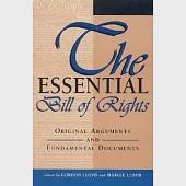 The Essential Bill of Rights: Original Arguments and Fundamental Documents