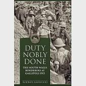 Duty Nobly Done: The South Wales Borderers at Gallipoli 1915