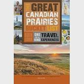 The Great Canadian Prairies Bucket List: One-of-a-Kind Travel Experiences